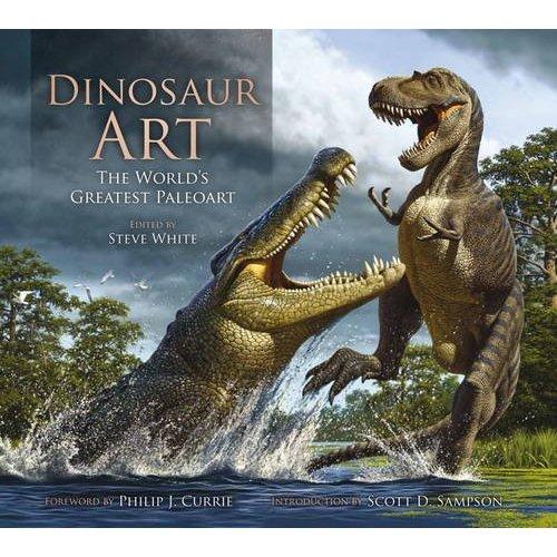 Dinosaur Art Edited By Steve White